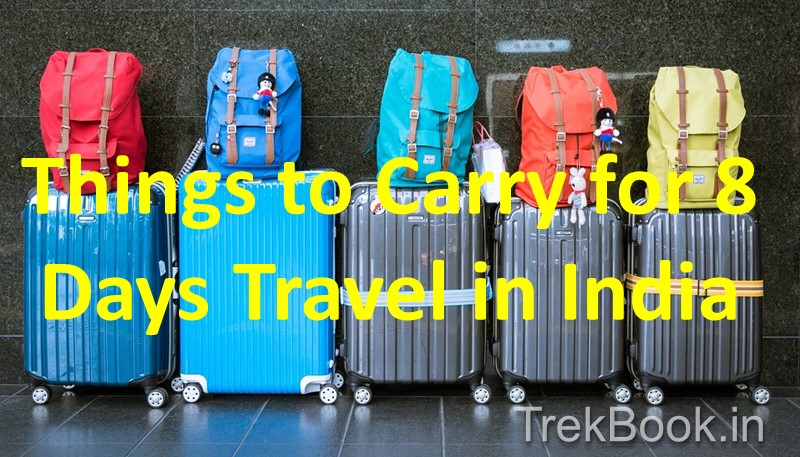 Things to Carry for 8 Days Travel in India